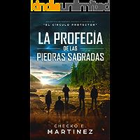 La Profecía de las Piedras Sagradas: Una novela de fantasía, misterio y suspenso (El Círculo Protector nº 5)