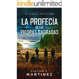 La Profecía de las Piedras Sagradas: Una novela de fantasía, misterio y suspenso (El Círculo Protector nº 5) (Spanish Edition