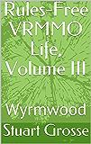 Rules-Free VRMMO Life, Volume III: Wyrmwood