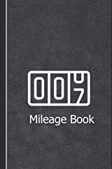 Mileage Log Book for Car: Mileage Tracker Organizer for recording automobile mileage - Odometer Cover (Trackers & Logbooks) Paperback