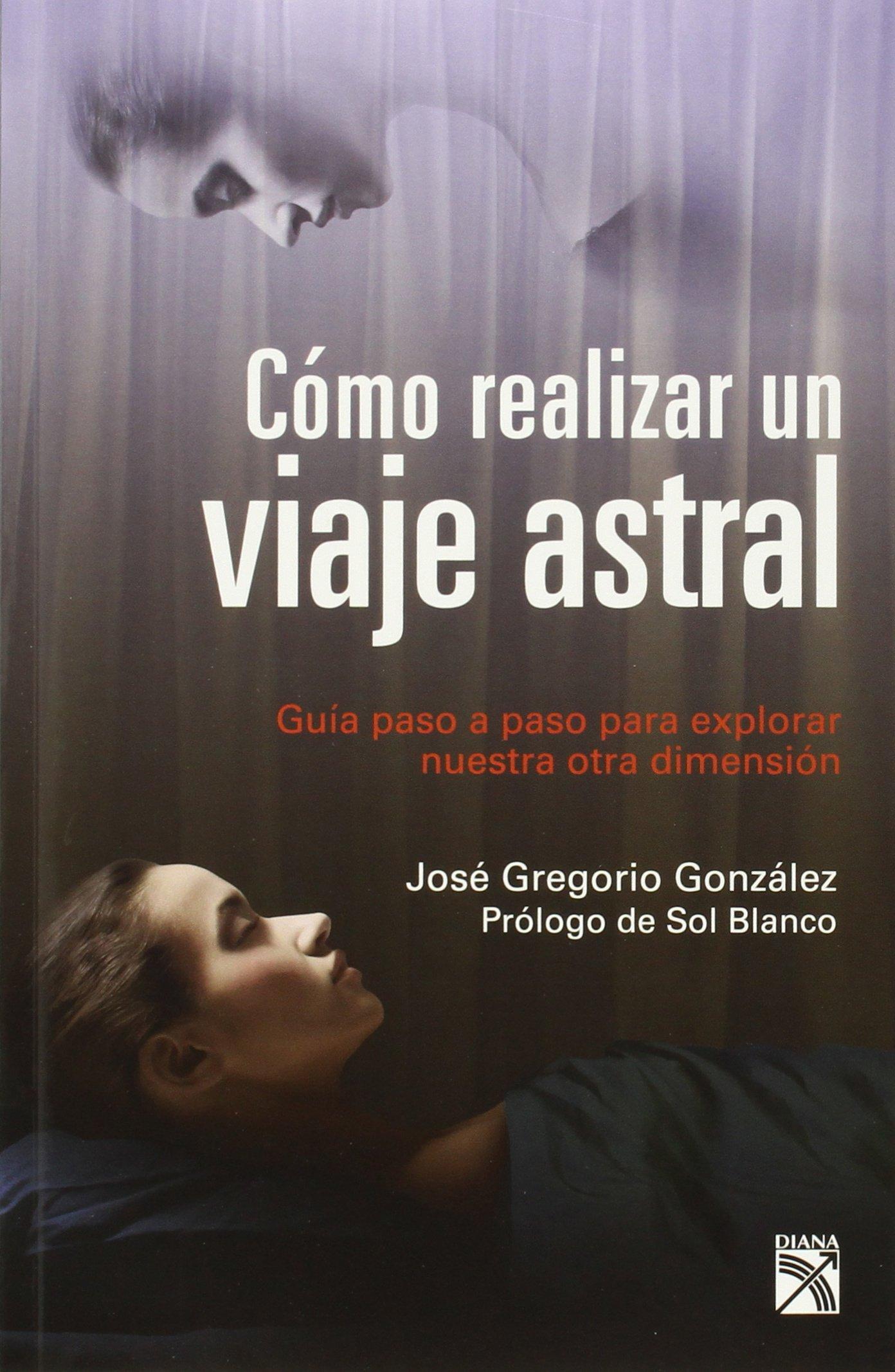 Como realizar un viaje astral (Spanish Edition)