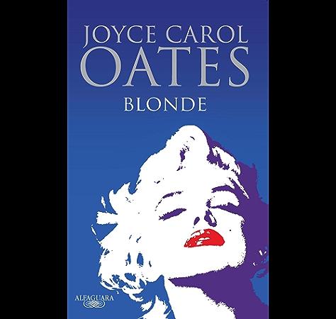 Blonde eBook: Oates, Joyce Carol, Random House Mondadori Sa: Amazon.es: Tienda Kindle