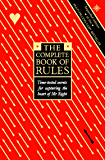 The Complete Book of Rules: Time tested secrets for capturing the heart of Mr. Right: Time Tested Secrets for Capturing the Heart of Mr.Right