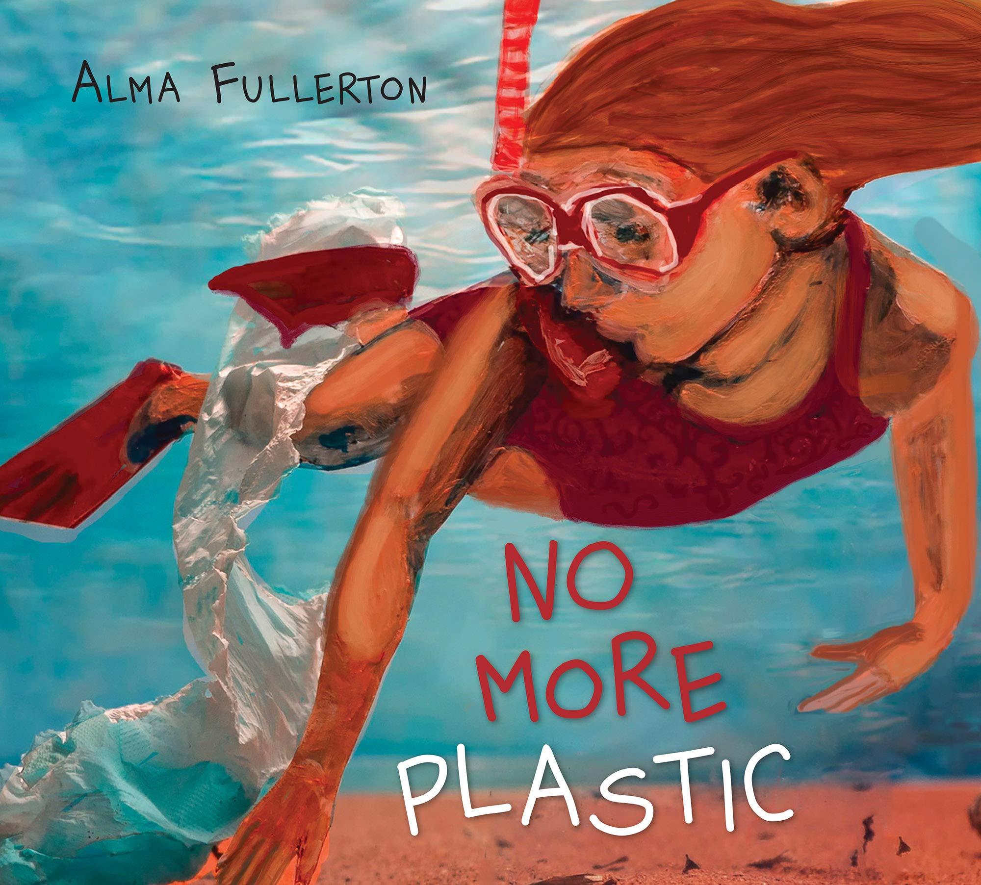 No More Plastic: Fullerton, Alma, Fullerton, Alma: 9781772781137:  Amazon.com: Books