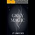 Grey Magic