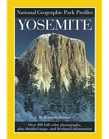 National Geographic Park Profiles: Yosemite: Over 100 Full-Color Photographs, plus Detailed
