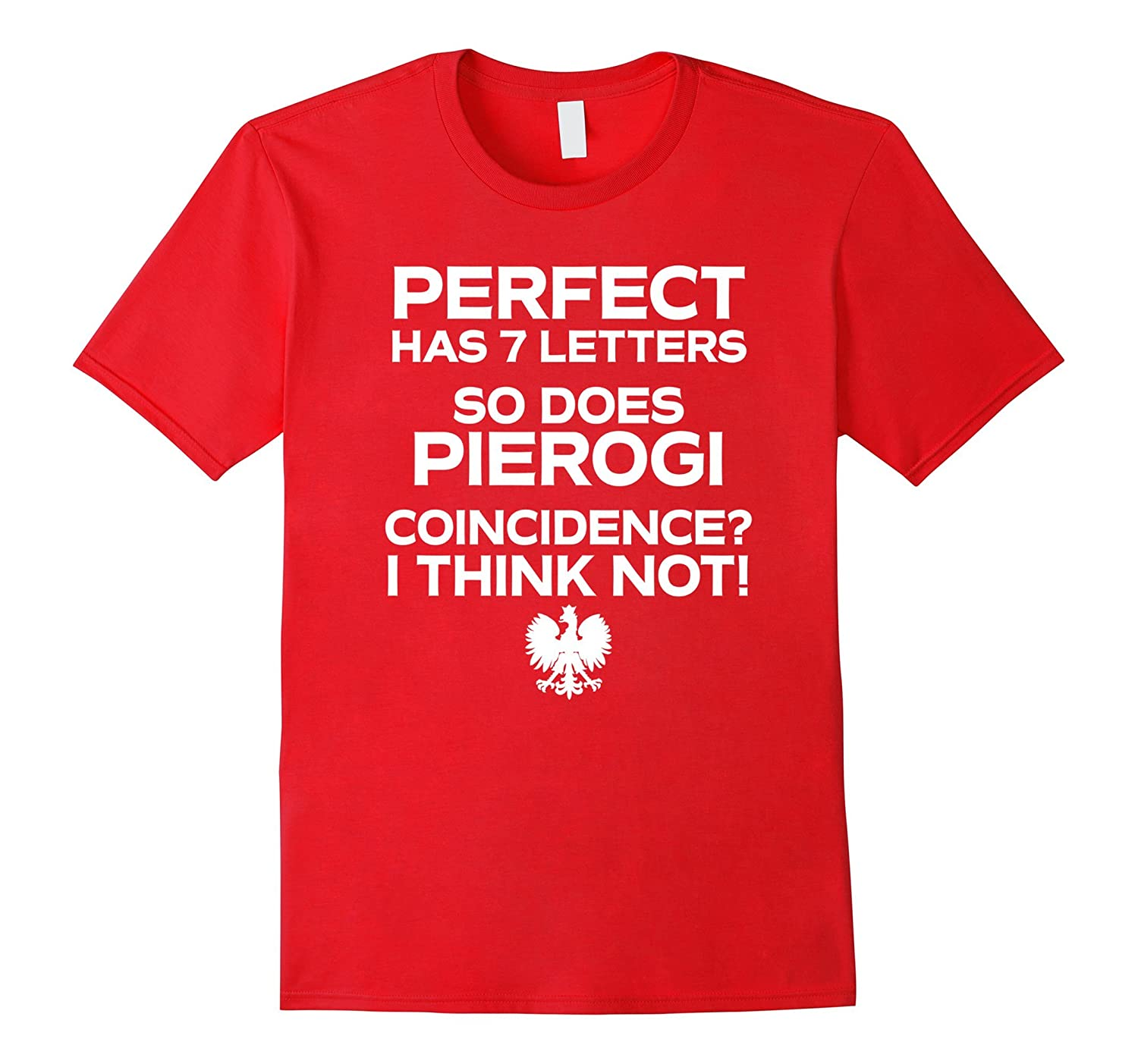 Perfect and Pierogi Have Seven Letter No Coincidence T-Shirt-Art