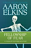Fellowship of Fear (The Gideon Oliver Mysteries) (Volume 1)