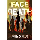 In the Face of Death: An Apocalyptic Horror Thriller (The Exanimate Series Book 1)