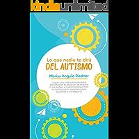 Lo que nadie te dirá del Autismo (Spanish Edition)