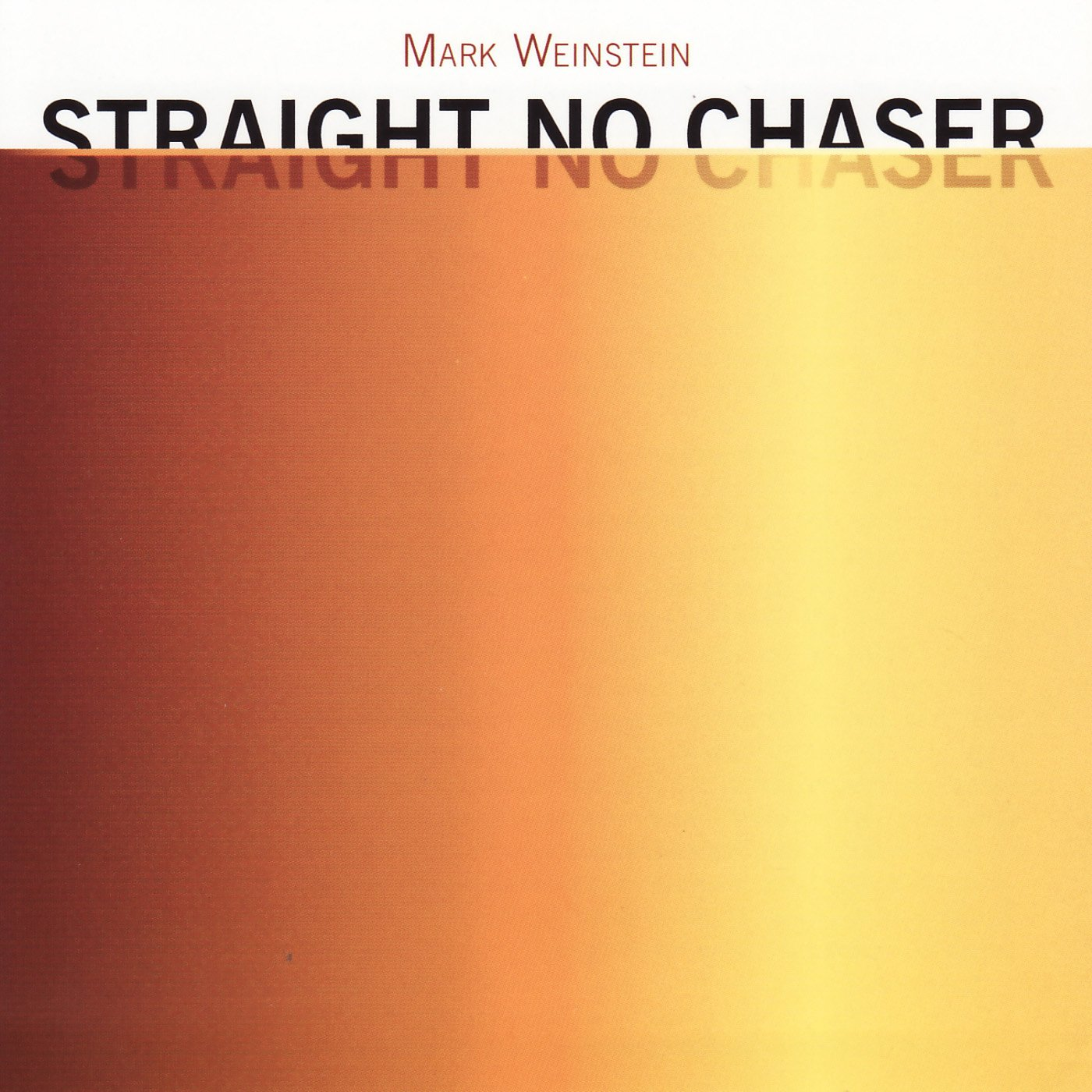CD : Mark Weinstein - Straight No Chaser (CD)