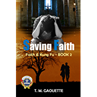 Saving Faith (Faith & Kung Fu Book 2)