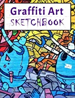 Graffiti Art Sketchbook: Urban Art Drawing