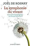 La symphonie du vivant: Comment l'épigénétique va changer votre vie (French Edition)