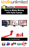 How to Make Money with Digital Signage: Monetize (English Edition)