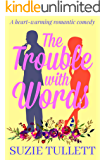 The Trouble With Words: a heart-warming romantic comedy