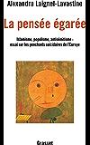 La pensée égarée : Islamisme, populisme, antisémitisme : essai sur les penchants suicidaires de l'Europe (essai français)