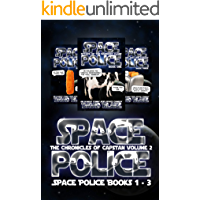 Space Police Books 1 - 3: The Chronicles of Capstan Volume Two, an almost funny SciFi space comedy