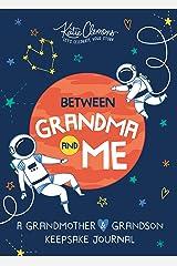 Between Grandma and Me: A Grandmother and Grandson Keepsake Journal Paperback