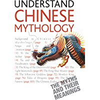 Understand Chinese Mythology: Explore the timeless, fascinating stories of Chinese folklore (Teach Yourself) (English Edition)