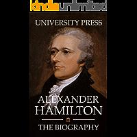 Alexander Hamilton: The Biography