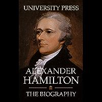 Alexander Hamilton: The Biography (English Edition)