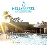 Soul Source Production presents Mellow Feel