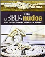 La Biblia De Los Nudos. Guía Visual De Cómo