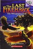 The Whispering Oak (The Last Firehawk #3) (3)