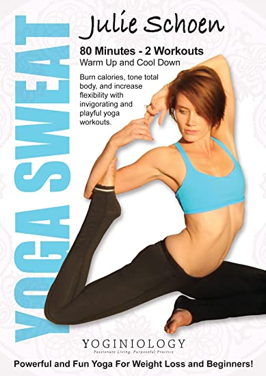 Yoga Sweat Yoga Dvd For Weight Loss With Julie Schoen Powerful And Fun Yoga For Weight Loss And Beginners Burn Calories Tone Total Body And Increase Flexibility With Yoga Workouts