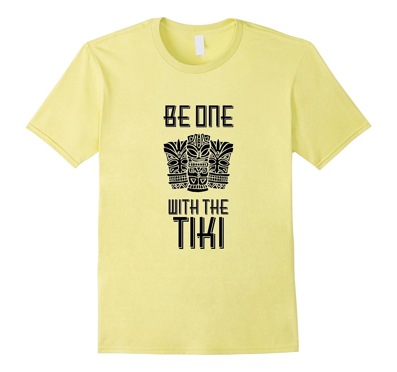 Be One With the Tiki Shirt Tiki Mug Luau Party Tee-Vaci