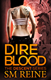 Dire Blood (The Descent Series Book 5) (English Edition)
