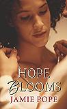 Hope Blooms (Hope & Love)