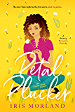 Petal Plucker: A Steamy Romantic Comedy (The Flower Shop Sisters Book 1)