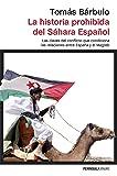 La historia prohibida del Sáhara Español: Las claves del conflicto que condiciona las relaciones entre España y el Magreb (ATALAYA)
