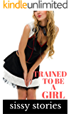 Sissy Stories: Trained to be a Girl