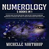 Numerology: 5 Books in 1: Discover Who You Are and Decode Your Destiny Through Divination, Numerology, Astrology, and…