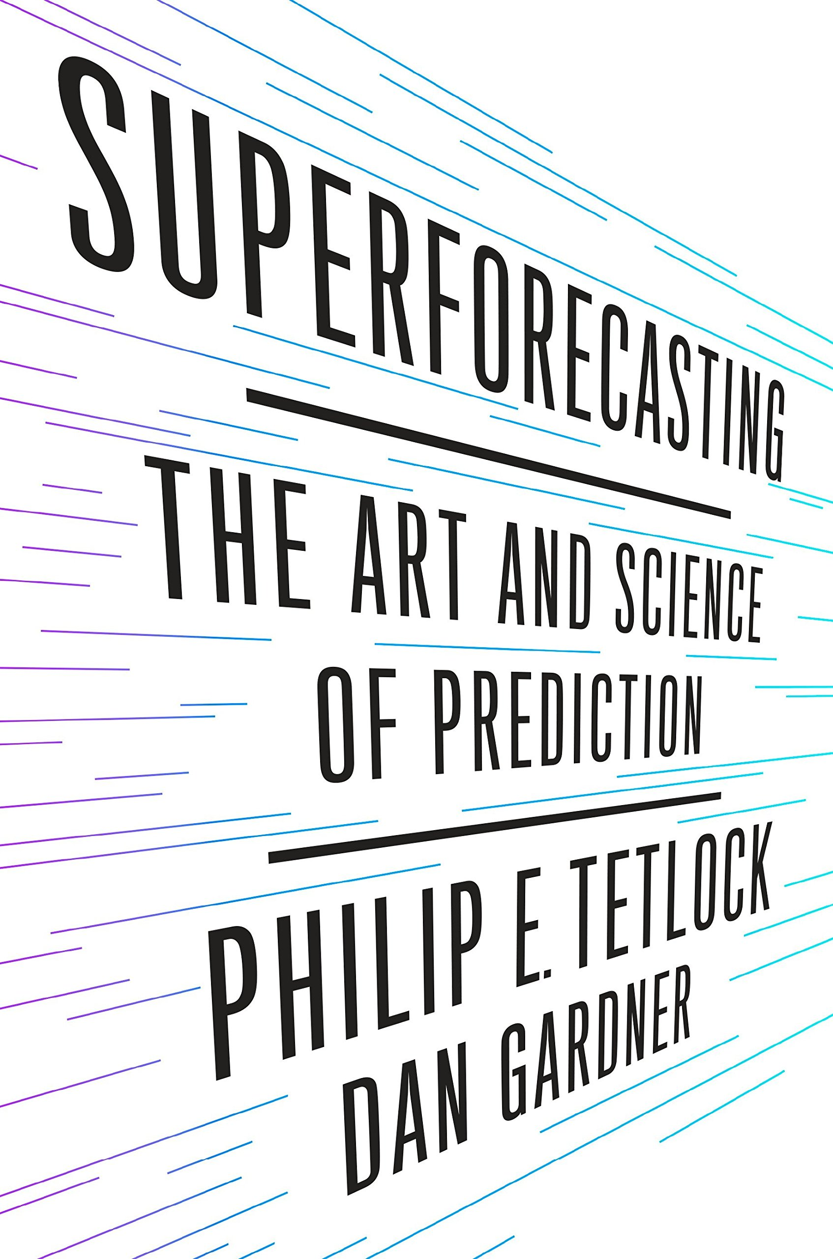 Superforecasting The Art And Science Of Prediction Amazon De
