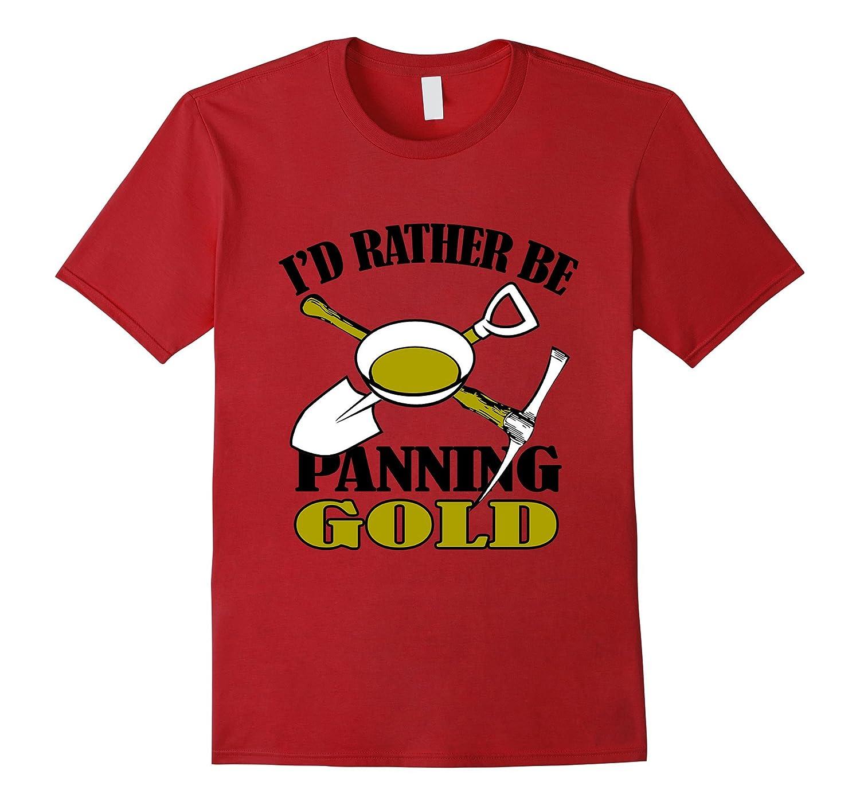 Id rather be gold panning T-Shirt-Vaci