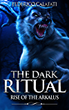 The Dark Ritual: Rise of the Arkalus