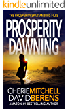 Prosperity Dawning: A quirky, suspenseful, thrilling mystery with a touch of romance. (The Prosperity Spartanburg Files Book 2)