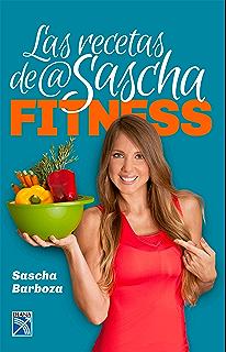 Las recetas de @ saschafitness (Spanish Edition)