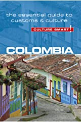 Colombia - Culture Smart!: The Essential Guide to Customs & Culture Kindle Edition