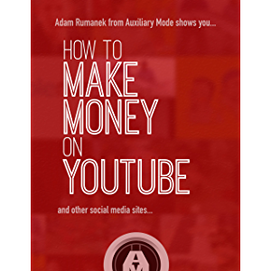 How to Make Money on YouTube: and Other Social Media Sites