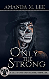 Only the Strong (A Death Gate Grim Reapers Thriller Book 5)