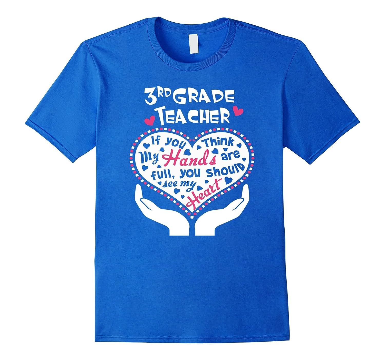 3rd Grade Teacher Hand amp Heart T Shirt-RT