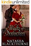 Waltz of Seduction: A Steamy Regency Novella