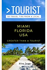 GREATER THAN A TOURIST- MIAMI FLORIDA  USA: 50 Travel Tips from a Local