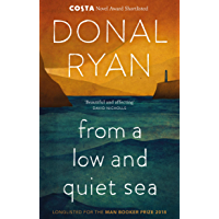 From a Low and Quiet Sea: Shortlisted for the Costa Novel Award 2018 (English Edition)