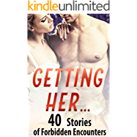 Getting Her… 40 Stories of Forbidden Encounters